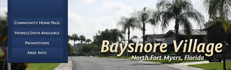 Your new home is waiting for you at Bayshore Village!